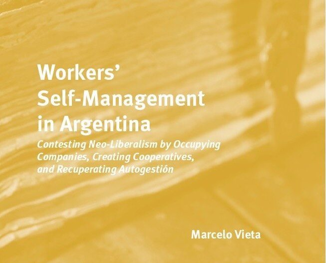Worker Co-op Recuperation and Revolution in Argentina