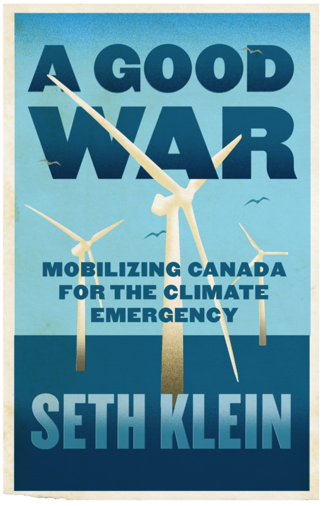 Cover of A Good War: Mobilizing Canada for the Climate Emergency